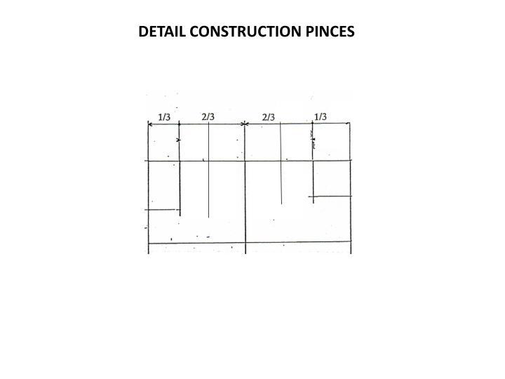 DETAIL CONSTRUCTION PINCES