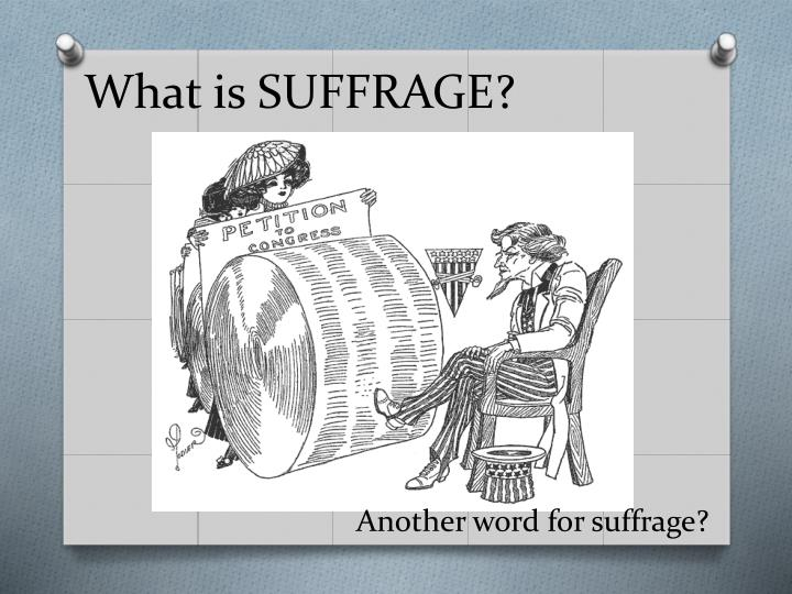 What is SUFFRAGE?