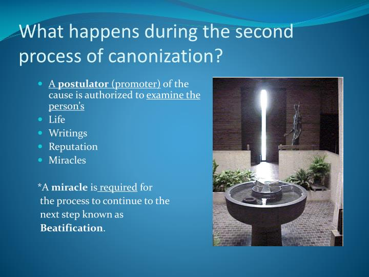 What happens during the second process of canonization?