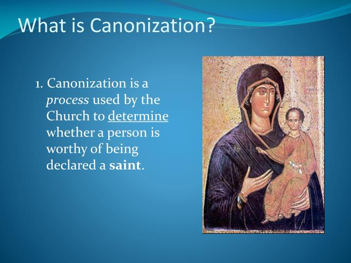 What is Canonization?
