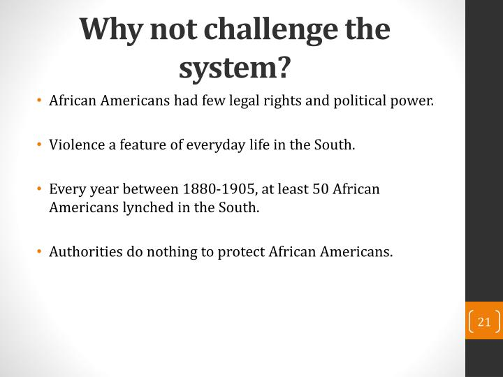Why not challenge the system?
