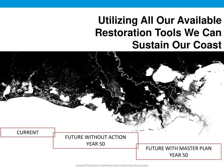 Utilizing All Our Available Restoration Tools We Can  Sustain Our Coast