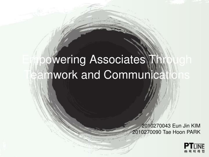 Empowering associates through teamwork and communications