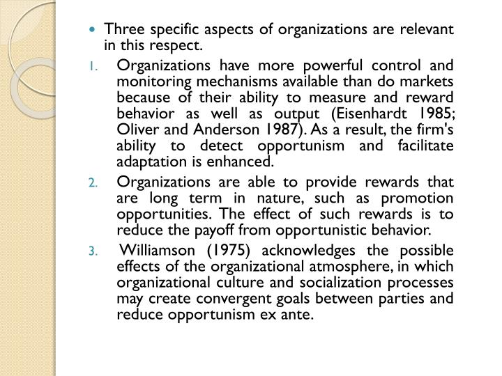 Three specific aspects of organizations are relevant in this respect.