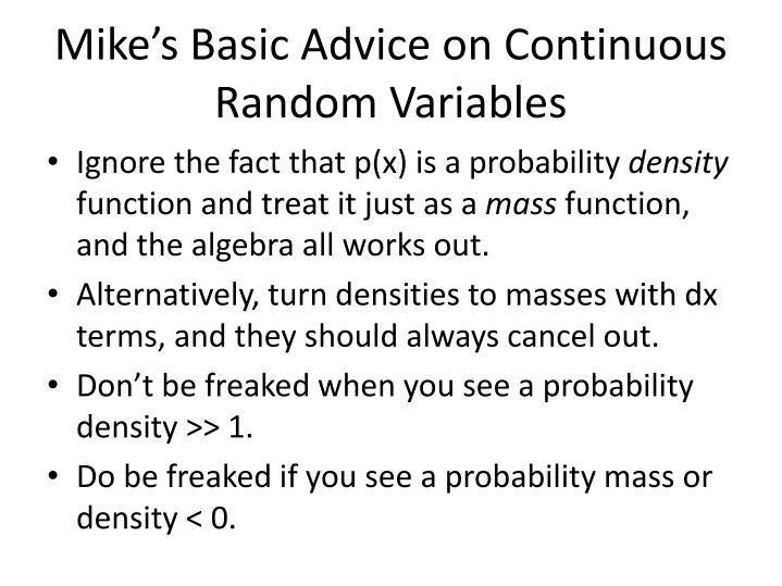 Mike's Basic Advice on Continuous Random Variables