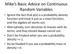 mike s basic advice on continuous random variables