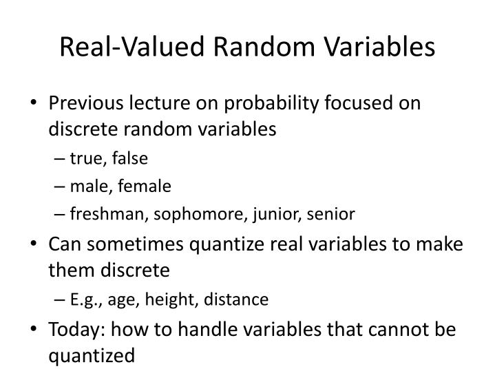Real valued random variables