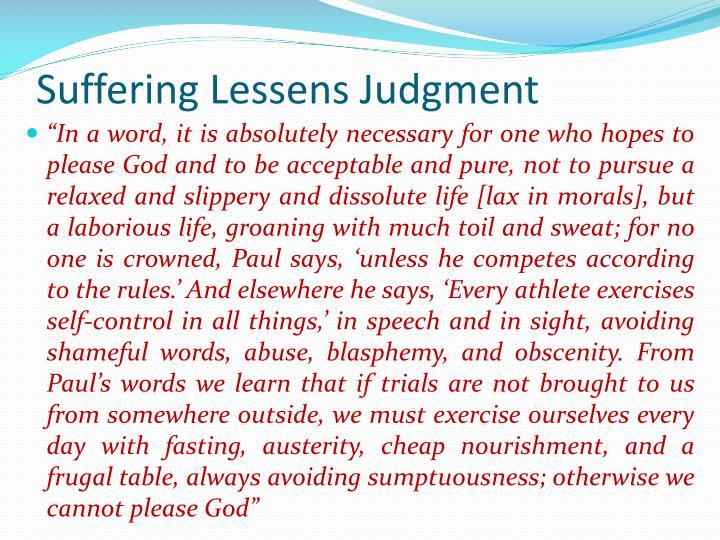Suffering Lessens Judgment