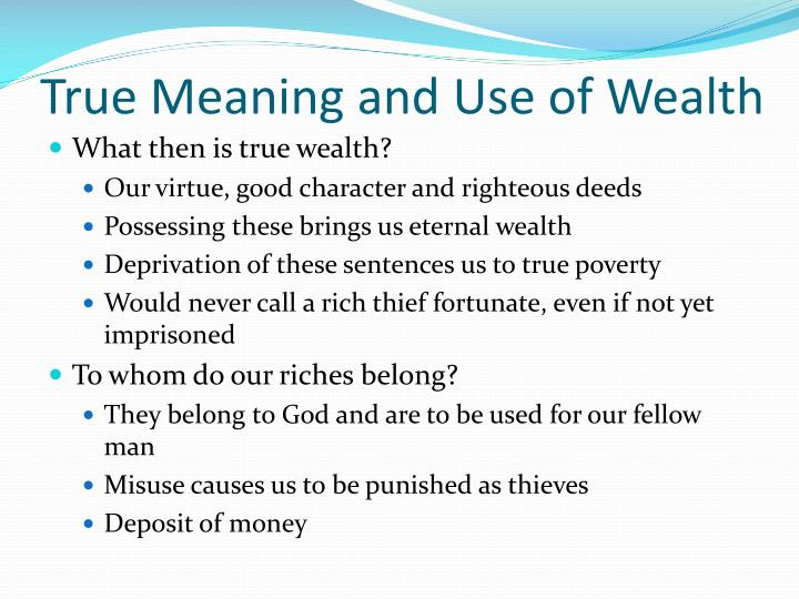 True Meaning and Use of Wealth