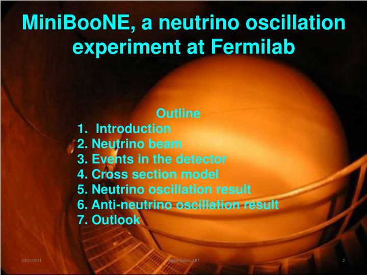 MiniBooNE, a neutrino oscillation experiment at Fermilab