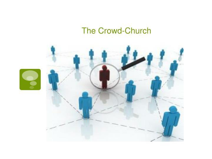The Crowd-Church