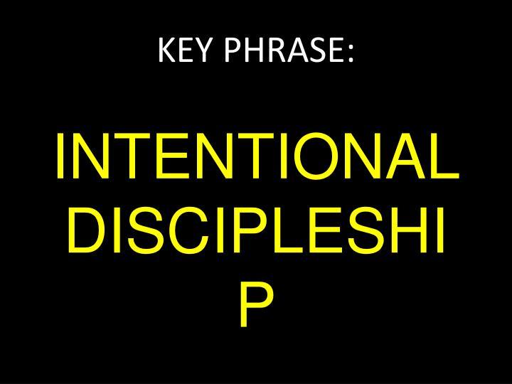 KEY PHRASE: