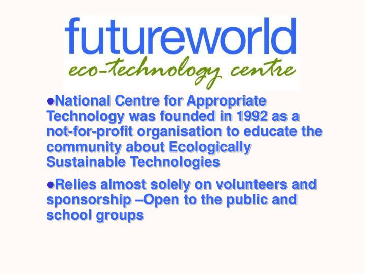National Centre for Appropriate Technology was founded in 1992 as a not-for-profit