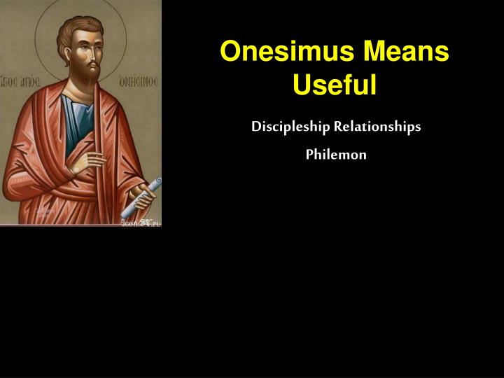 Onesimus means useful