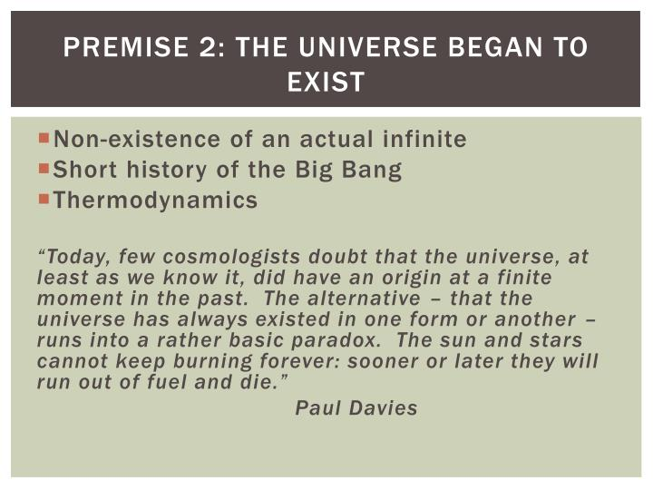 PREMISE 2: The universe began to exist