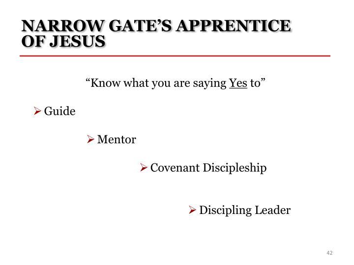 NARROW GATE'S APPRENTICE