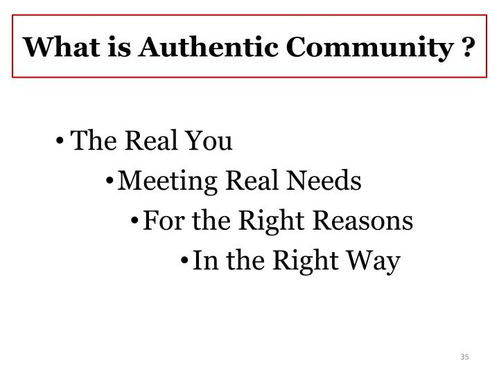 What is Authentic Community ?