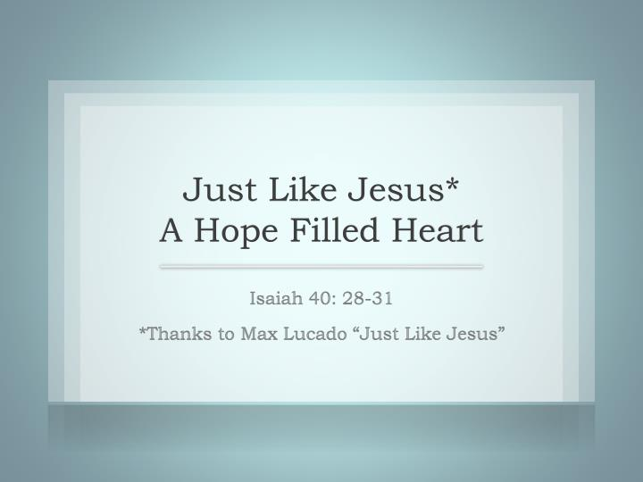 Just like jesus a hope filled heart