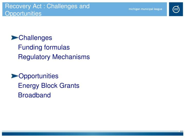 Recovery Act : Challenges and Opportunities