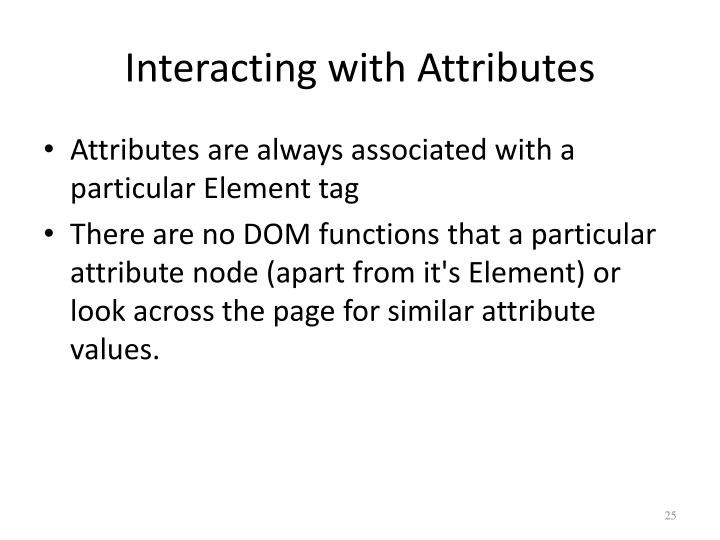 Interacting with Attributes