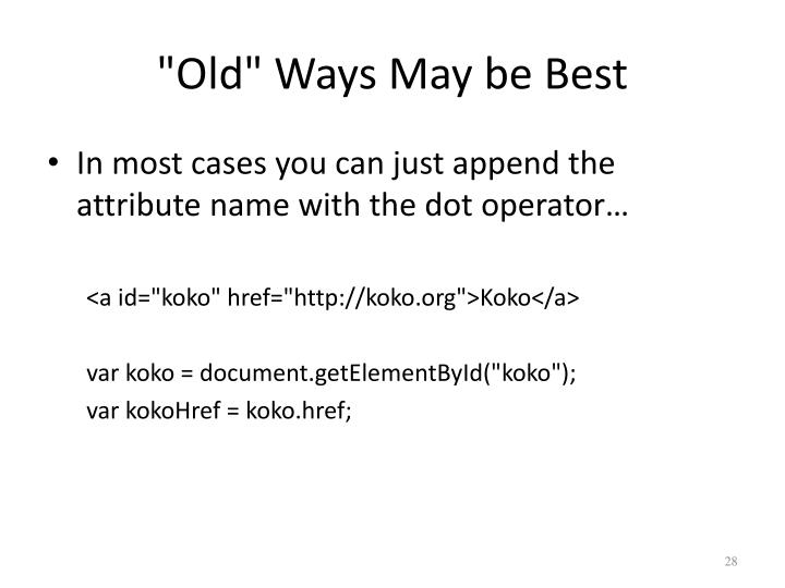 """""""Old"""" Ways May be Best"""