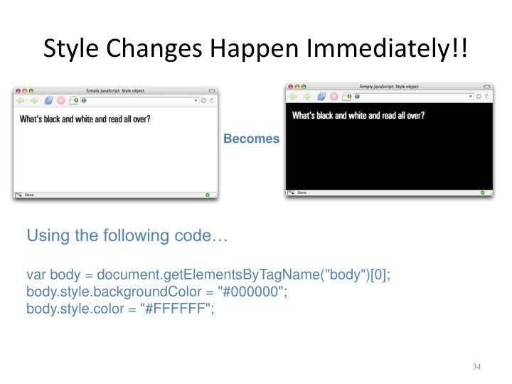 Style Changes Happen Immediately!!