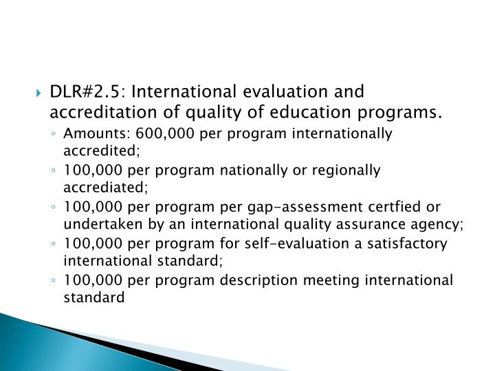DLR#2.5: International evaluation and accreditation of quality of education programs.