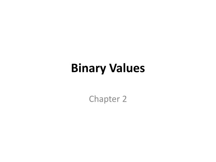 Binary values
