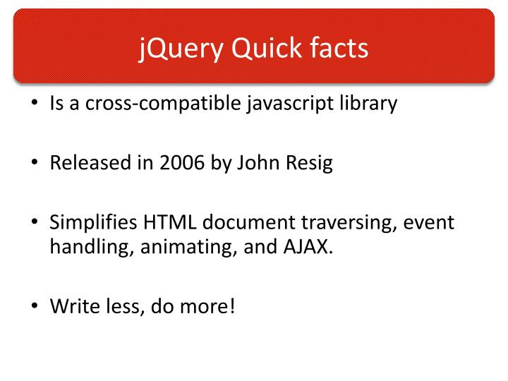 Jquery quick facts