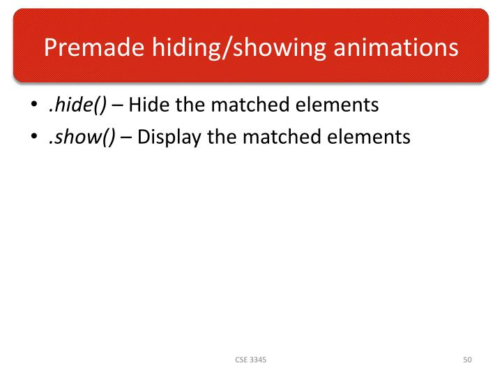 Premade hiding/showing animations