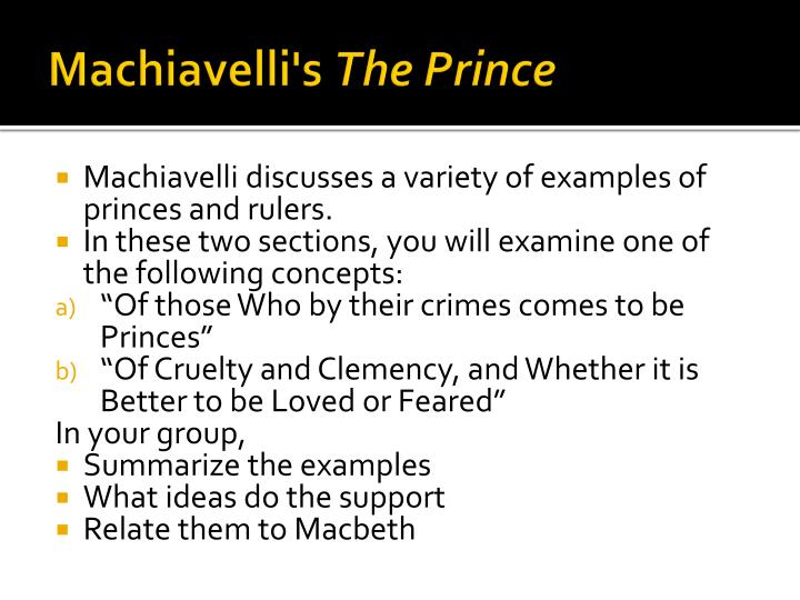 the controversy of machiavellis ideas presented in the prince How relevant are machiavelli's political views to modern-day politics  lessons to learn from machiavelli - the prince 1 bribery and accommodation are.