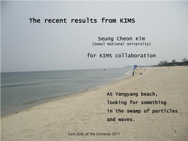 the recent results from kims