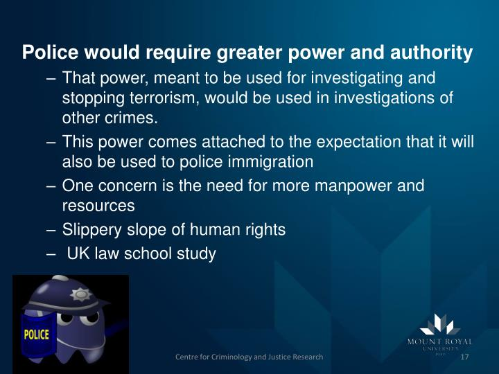 Police would require greater power and authority