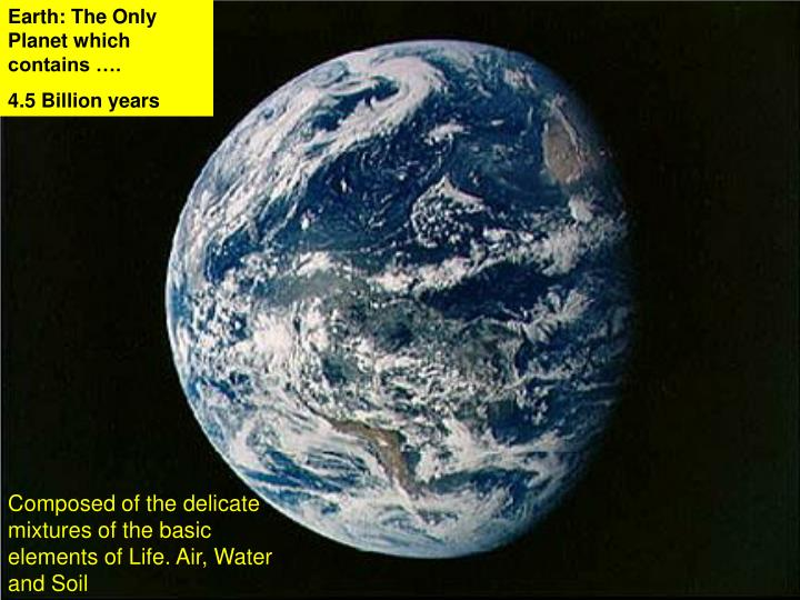 Earth: The Only Planet which contains ….