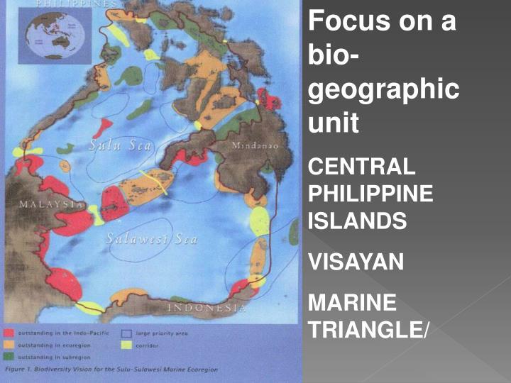 Focus on a bio-geographic unit