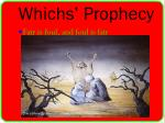 whichs prophecy