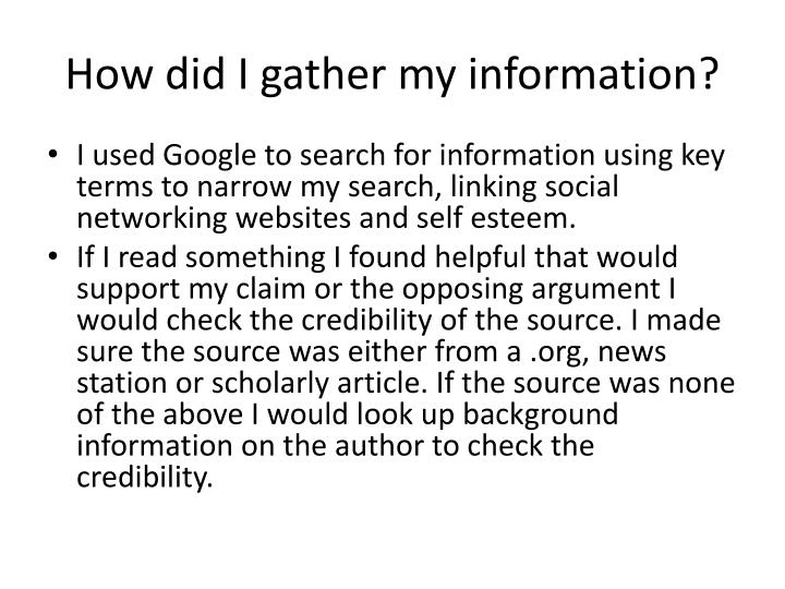 How did I gather my information?