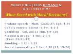 what does jesus demand will i obey him when faced with moral decisions1