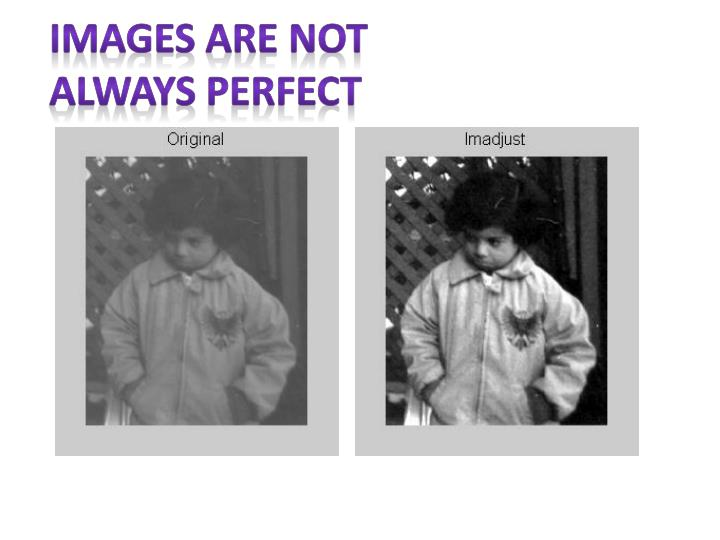 Images are not always perfect