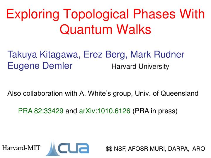 exploring topological phases with quantum walks