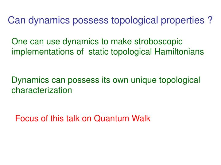 Can dynamics possess topological properties ?