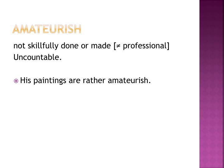 amateurish