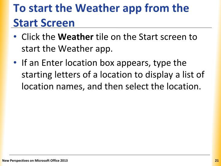 To start the Weather app from the Start Screen