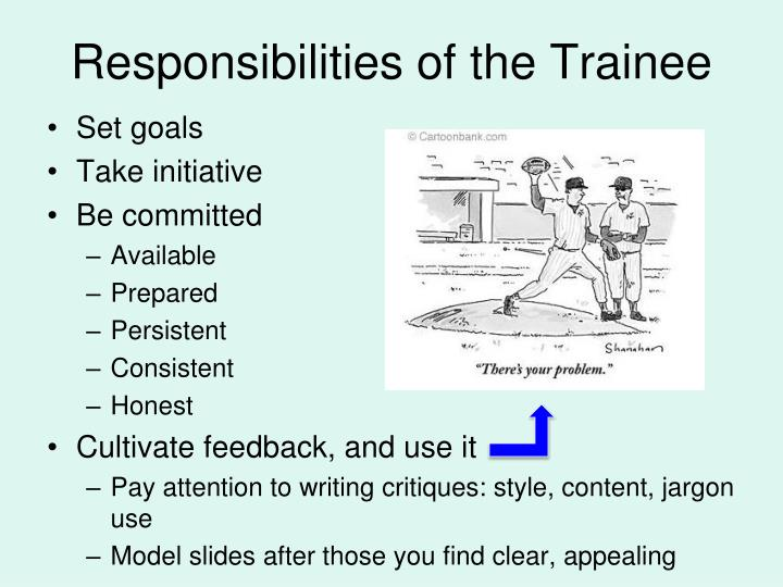 Responsibilities of the Trainee