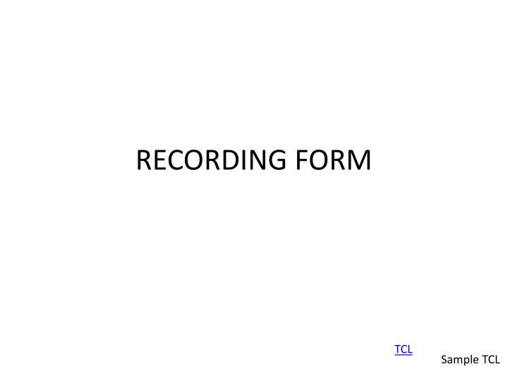 RECORDING FORM