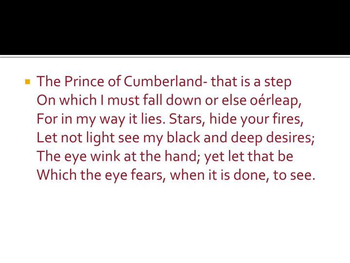 The Prince of Cumberland- that is a step