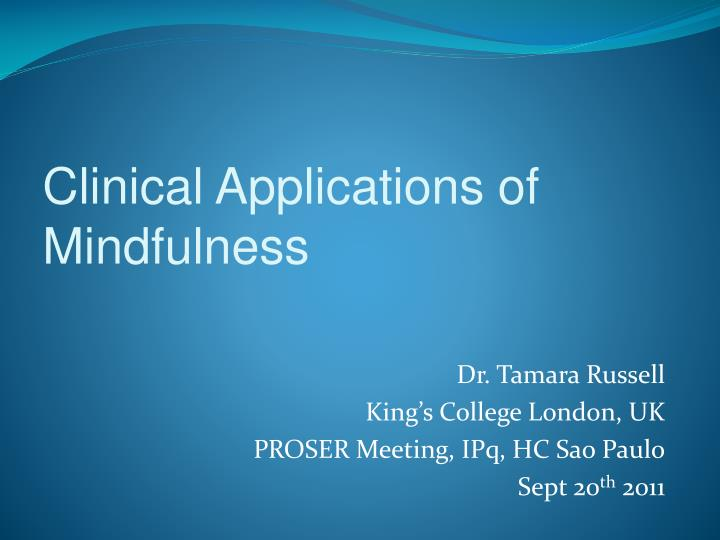 Clinical applications of mindfulness