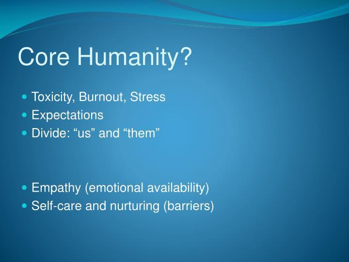 Core Humanity?