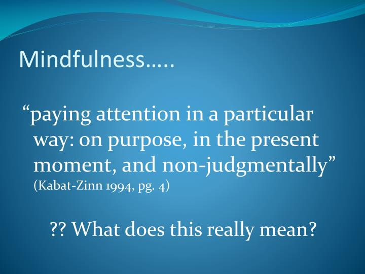 Mindfulness…..