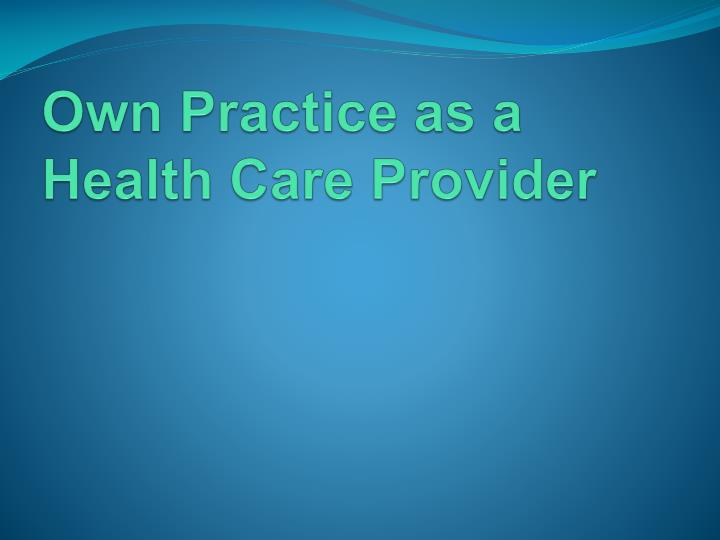 Own Practice as a Health Care Provider